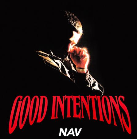 NAV Drops His Third Studio Album 'Good Intentions'
